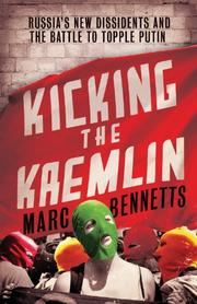 KICKING THE KREMLIN by Marc Bennetts