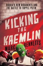 KICKING THE KREMLIN by Marc Bennetts