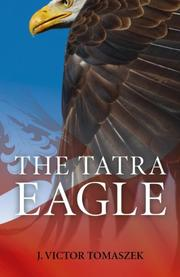 THE TATRA EAGLE by J. Victor Tomaszek