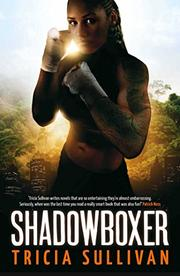 SHADOWBOXER by Tricia Sullivan