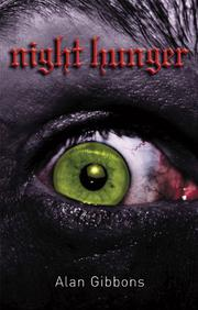 NIGHT HUNGER by Alan Gibbons