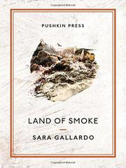 LAND OF SMOKE  by Sara Gallardo