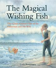 THE MAGICAL WISHING FISH by The Brothers Grimm