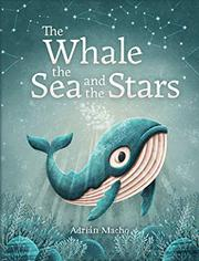 THE WHALE, THE SEA AND THE STARS by Adrián Macho