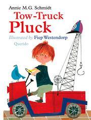 TOW-TRUCK PLUCK by Annie M.G. Schmidt