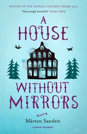 A HOUSE WITHOUT MIRRORS by Mårten Sandén