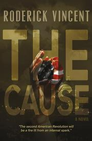 THE CAUSE by Roderick Vincent