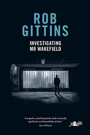 INVESTIGATING MR WAKEFIELD by Rob Gittins