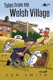 TALES FROM MY WELSH VILLAGE by Ken Smith