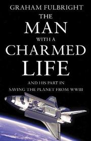 THE MAN WITH A CHARMED LIFE by Graham Fulbright