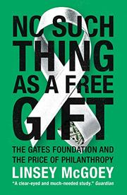 NO SUCH THING AS A FREE GIFT by Linsey McGoey