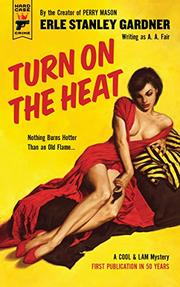 TURN ON THE HEAT by Erle Stanley Gardner