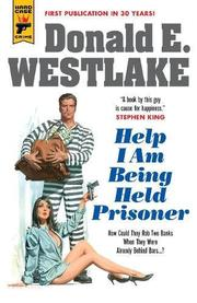 HELP I AM BEING HELD PRISONER by Donald E. Westlake