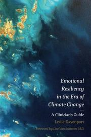 EMOTIONAL RESILIENCY IN THE ERA OF CLIMATE CHANGE by Leslie Davenport