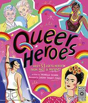 QUEER HEROES by Arabelle Sicardi