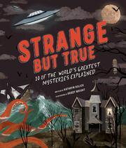 STRANGE BUT TRUE by Kathryn Hulick