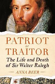 PATRIOT OR TRAITOR by Anna Beer