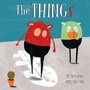 THE THINGS by Petronela Dostalova