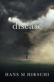 DISEASE by Hans M. Hirschi