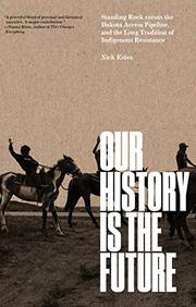 OUR HISTORY IS THE FUTURE by Nick Estes