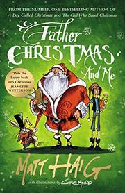 FATHER CHRISTMAS AND ME by Matt Haig