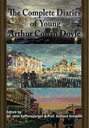 THE COMPLETE DIARIES OF YOUNG ARTHUR CONAN DOYLE by John Raffensperger
