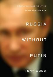 RUSSIA WITHOUT PUTIN by Tony Wood