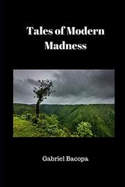 TALES OF MODERN MADNESS by Gabriel  Bacopa