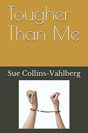 TOUGHER THAN ME by Sue  Collins-Vahlberg