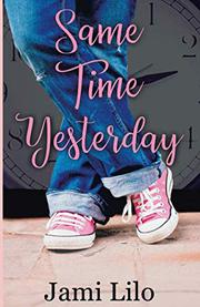 SAME TIME YESTERDAY by Jami  Lilo