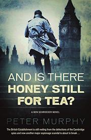 AND IS THERE HONEY STILL FOR TEA? by Peter Murphy