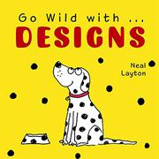 GO WILD WITH... DESIGNS by Neal Layton