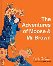 THE ADVENTURES OF MOOSE & MR. BROWN by Paul Smith