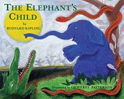 THE ELEPHANT'S CHILD by Rudyard Kipling