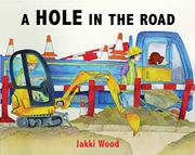 A HOLE IN THE ROAD by Jakki Wood