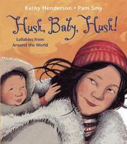 HUSH, BABY, HUSH! by Kathy Henderson