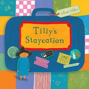 TILLY'S STAYCATION by Gillian Hibbs