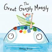 THE GREAT GOOGLY MOOGLY by Courtney Dicmas