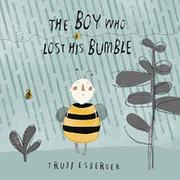 THE BOY WHO LOST HIS BUMBLE by Trudi Esberger
