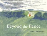 BEYOND THE FENCE by Maria Gulemetova