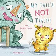 MY TAIL'S NOT TIRED  by Jana Novotny Hunter