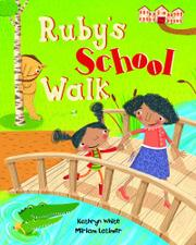 RUBY'S SCHOOL WALK by Kathryn White