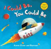 I COULD BE, YOU COULD BE by Karen  Owen