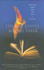 THE FIRE GOSPEL by Michel Faber
