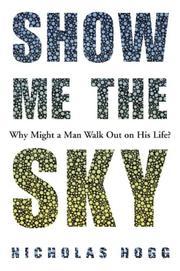 SHOW ME THE SKY by Nicholas Hogg