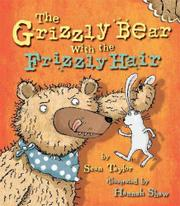 THE GRIZZLY BEAR WITH THE FRIZZLY HAIR by Sean Taylor