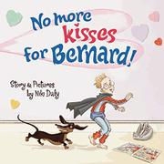 Cover art for NO MORE KISSES FOR BERNARD!