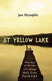 AT YELLOW LAKE by Jane McLoughlin