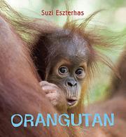 ORANGUTAN by Suzi Eszterhas