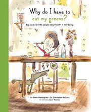 WHY DO I HAVE TO EAT MY GREENS? by Emma Waddington
